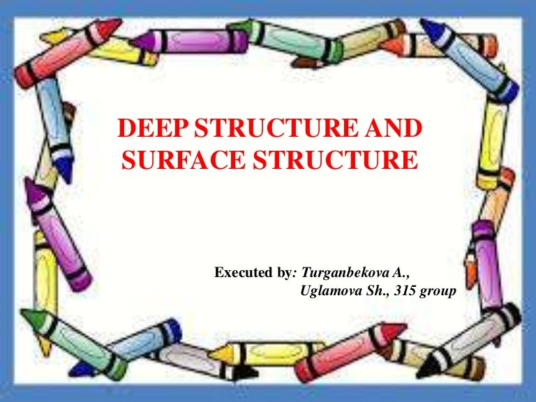Deep and surface_structures