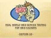 Don't Drop the SOAP: Real World Web Service Testing for Web Hackers