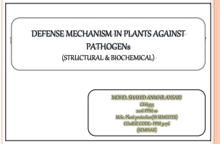 Defence Mechanism In Plants Against Pathogens Structural Biochemic