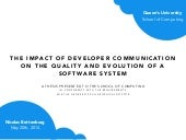 Ph.D. Dissertation - Studying the Impact of Developer Communication on the Quality and Evolution of a Software