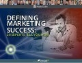 Defining Marketing Success- 28 Experts Tell You How