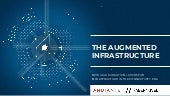 THE AUGMENTED INFRASTRUCTURE