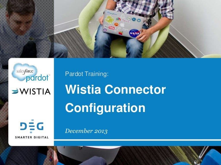 Pardot Training: Wistia Connector