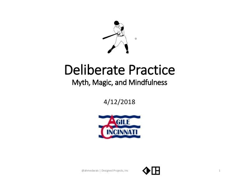 Deliberate Practice: Myth, Magic, and Mindfulness