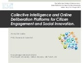 Collective Intelligence and Online Deliberation Platforms for Citizen Engagement and Social Innovation.