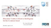 Discourse Centric Collective Intelligence for the Common Good