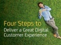 Four Steps to Deliver a Great Digital Customer Experience