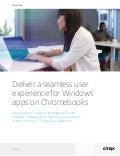 Windows Apps on Chromebooks: Deliver a Seamless Experience