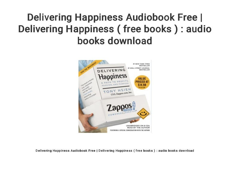 Delivering happiness audiobook tony hsieh download.