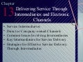 Delivering service through intermediaries and electronic channels