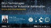 Dell OEM/IoT Solutions for Industrial Automation and Smart Manufacturing v3a August 2018