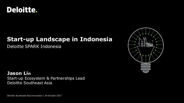 Keynote: Start-up Landscape in Indonesia 2017 - Deloitte