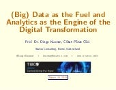 (Big) Data as the Fuel and Analytics as the Engine of the Digital Transformation