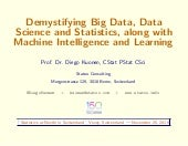 Demystifying Big Data, Data Science and Statistics, along with Machine Intelligence and Learning