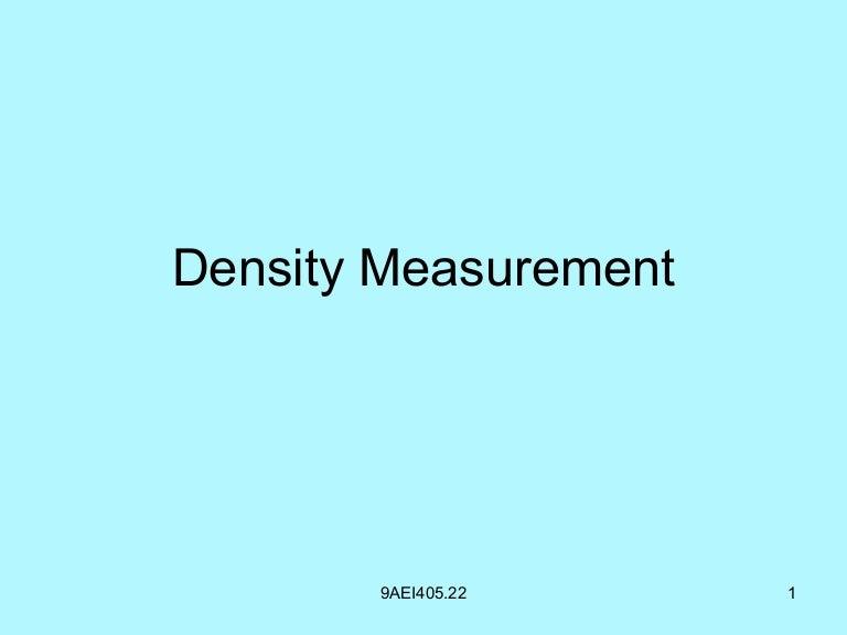 Density and viscocity