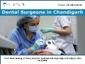Dental surgeons in chandigarh