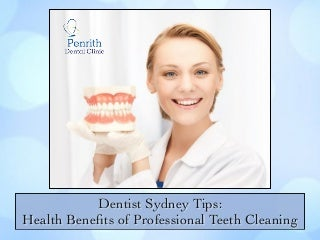 Dentist Sydney Tips: Health Benefits of Professional Teeth Cleaning