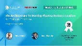 Architecture To Develop Pharma Business Leaders  For Today and Tomorrow