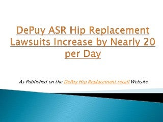 DePuy ASR Hip Replacement Lawsuits Increase by Nearly 20 per Day