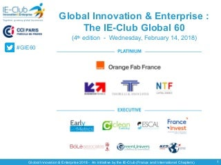 Présentations Global Innovation & Enterprise: the IE-Club Global 60 (4ème édition - 14/02/2018)