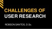 Challenges of user research