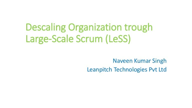 Descaling through LeSS (Large-Scale Scrum)