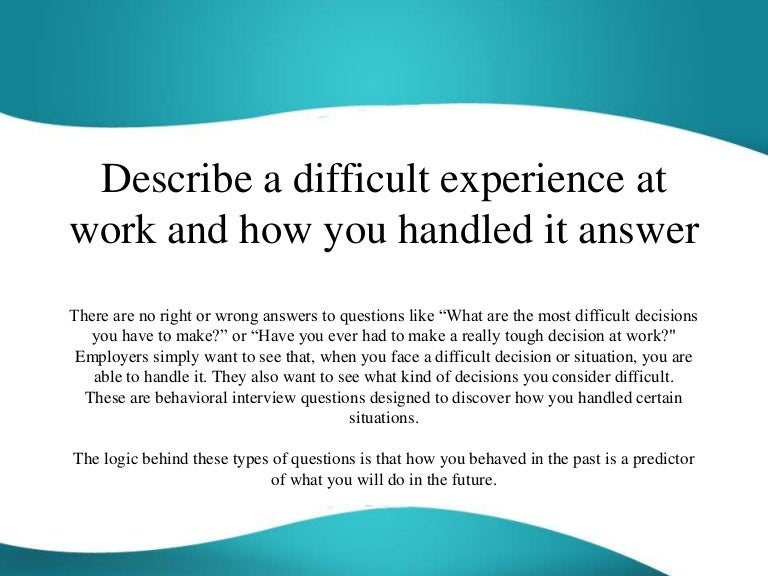 describe a difficult experience at work and how you