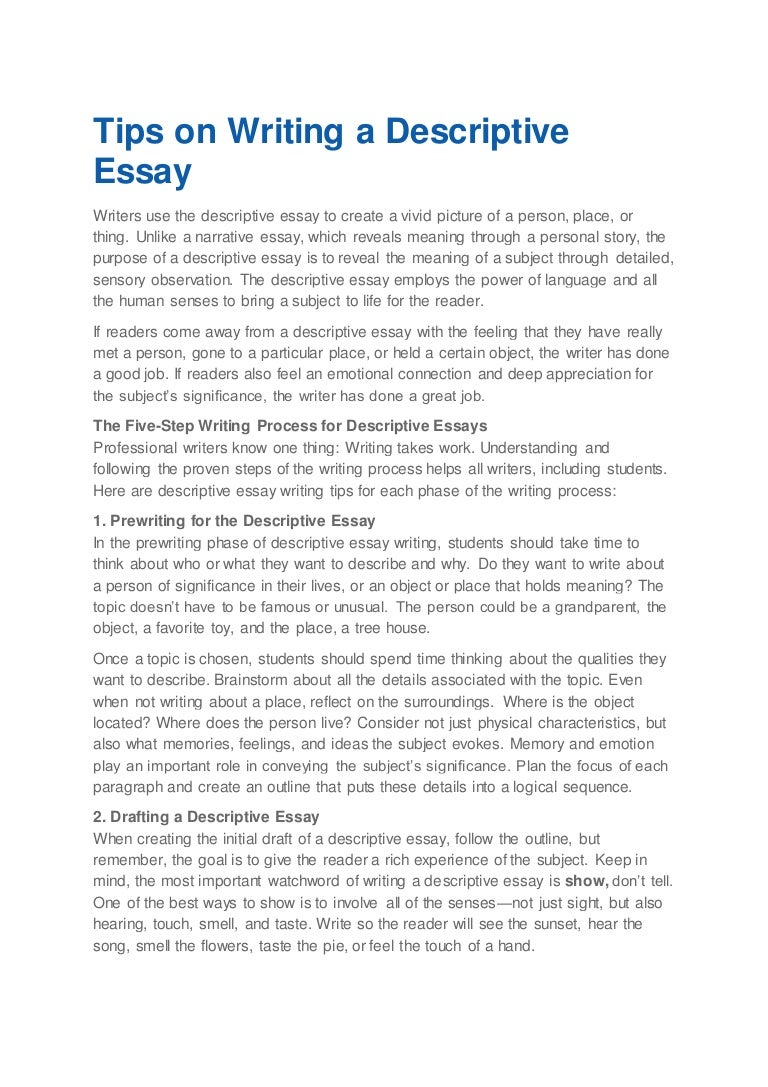 the five-step writing process for descriptive essays essay Know how to write descriptive essays imagine you have got an assignment of writing a good descriptive essayyou feel happy since you think that this is the easiest assignment you could possibly get.