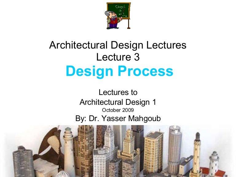Architecture Design Process architectural design 1 lecturesdr. yasser mahgoub - process