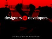 Designers + Developers, Designers vs. Developers