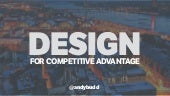 Design for competitive advantage - by Andy Budd | UXRiga 2017