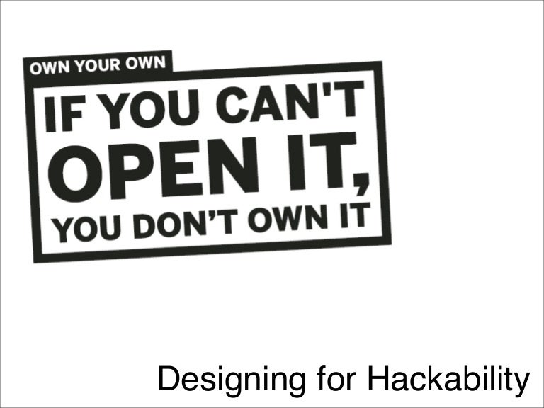 Designing For Hackability » SlideShare