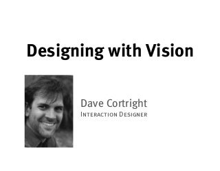 Designing With Vision