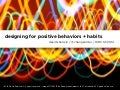 Designing for Positive Behaviors and Habits