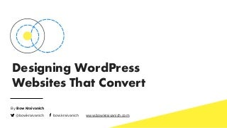 WordCamp BKK 2017: Designing WordPress Websites that Convert