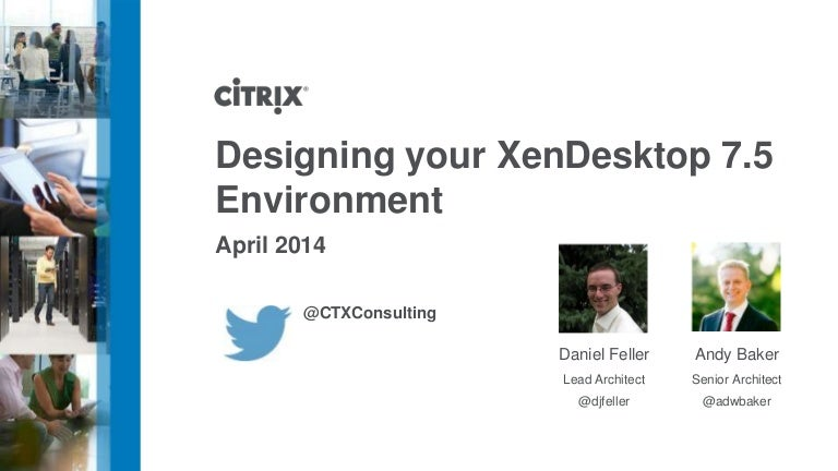 Designing your XenDesktop 7 5 Environment