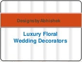 Designsbyabhishek-Luxury Wedding Decorator