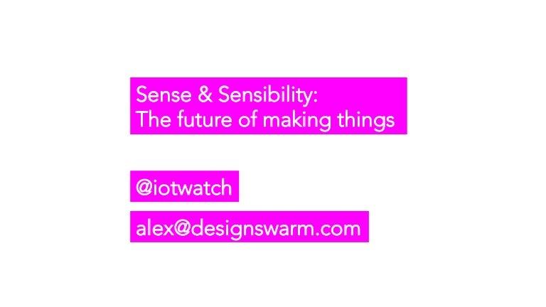 Sense And Sensibility The Future Of Making Things