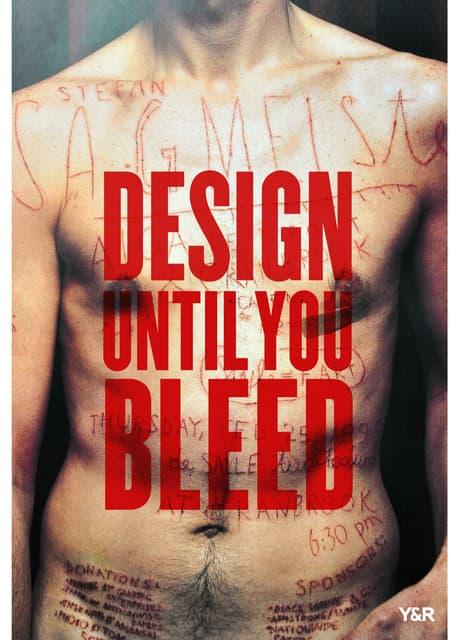Design until you bleed