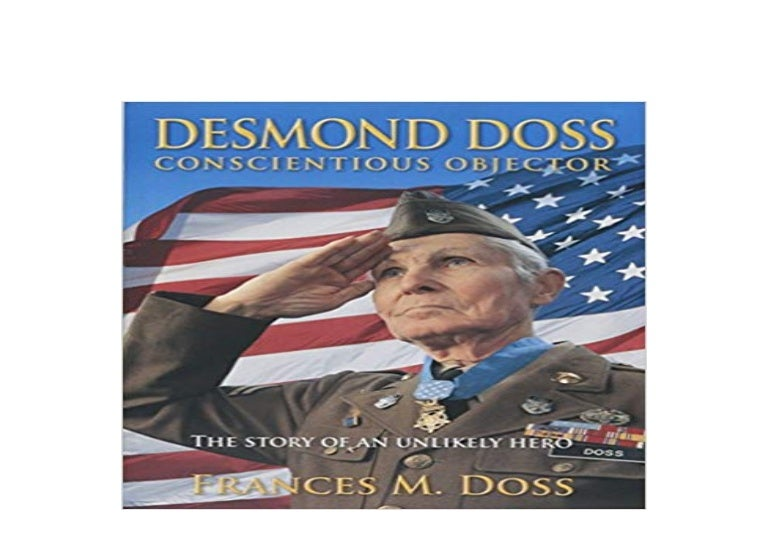 Read P D F Desmond Doss Conscientious Objector The Story Of A