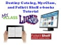 MyeClass, Ebooks, and navigating the Destiny Catalog