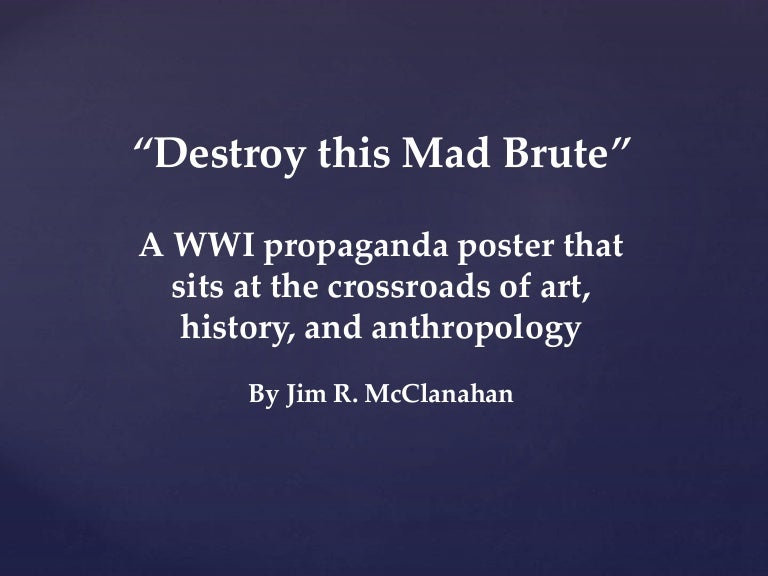 Destroy This Mad Brute