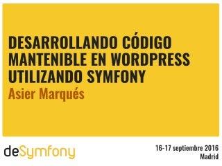 Desarrollo código mantenible en WordPress utilizando Symfony