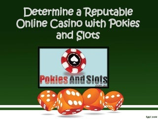 View here How to Determine a Reputable Online Casino by Pokies and Slots