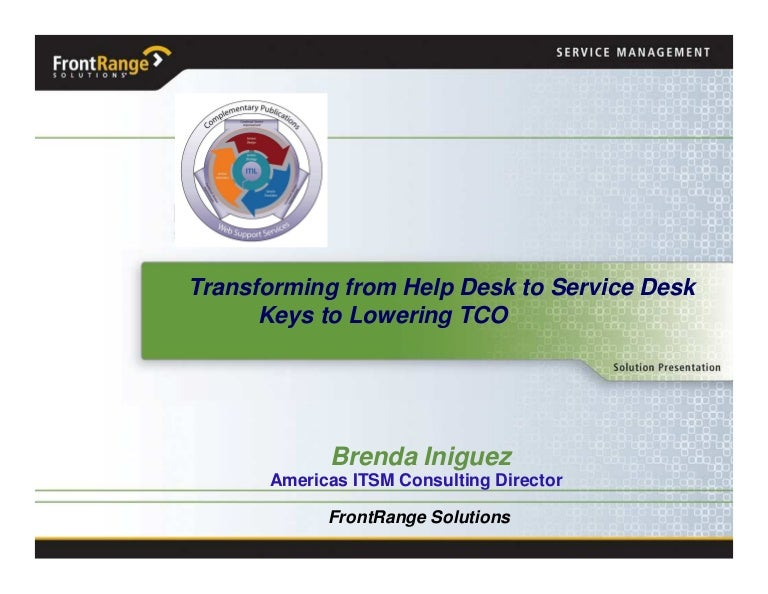 October 2008 Transforming From Help Desk To Service Desk Lowering