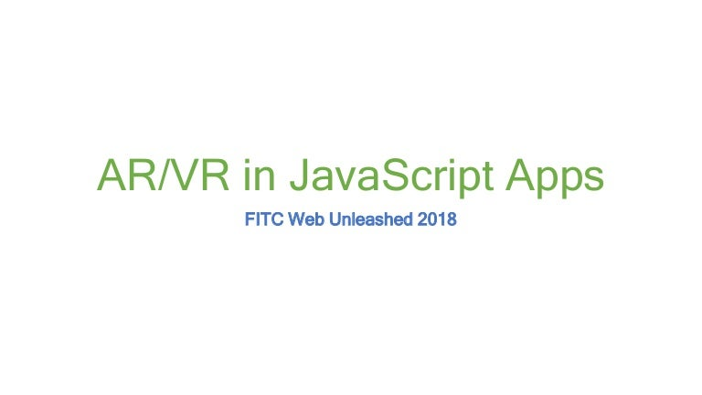 Building AR and VR Experiences for Web Apps with JavaScript