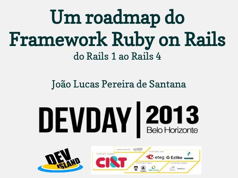 Um Roadmap Do Framework Ruby On Rails Do Rails 1 Ao Rails 4 Devday