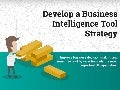 Develop a Business Intelligence Tool Strategy