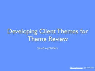 Developing client themes for theme review for WordCamp Edmonton