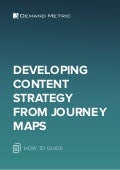 Developing Content Strategy From Journey Maps